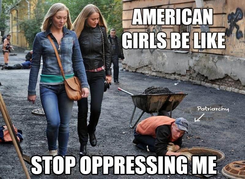 american girls be like stop oppressing me