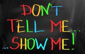 don't show me tell me // show don't tell