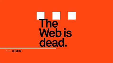 the web is dead wallpaper